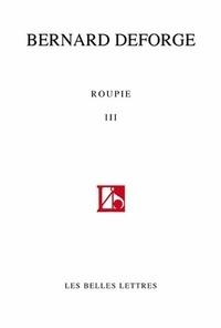 Bernard Deforge - Roupie - Tome 3.