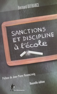 Bernard Defrance et Jean-Pierre Rosenczveig - Sanctions et discipline à l'école.