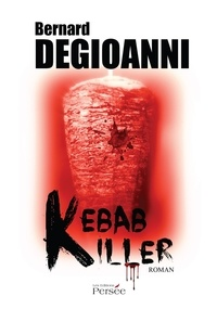 Bernard Degioanni - Kebab Killer.