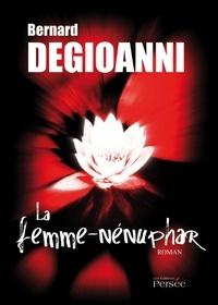 Bernard Degioanni - La femme-nénuphar.