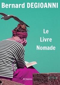 Bernard Degioanni - Le livre Nomade.