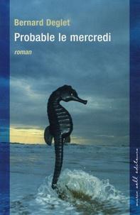 Bernard Deglet - Probable le mercredi.
