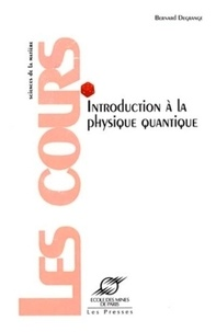 Introduction à la physique quantique - Bernard Degrange |