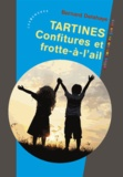 Bernard Delahaye - Tartines - Confitures et frotte-à-l'ail.