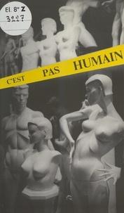 Bernard Delattre et Hervé Martin - C'est pas humain - Ou Les difficultés du vécu par rapport à l'imaginaire.