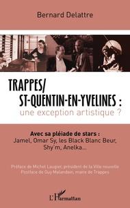 Trappes/St-Quentin-en-Yvelines : une exception artistique ? - Avec sa pléiade de stars : Jamel, Omar Sy, les Black Blanc Beur, Shym, Anelka....pdf