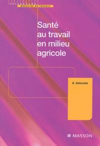 Bernard Delemotte - Santé au travail en milieu agricole.