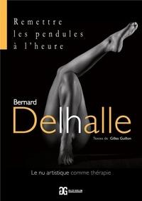 Bernard Delhalle - Remettre les pendules à l'heure.