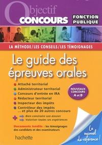 Bernard Delhoume - Le guide des épreuves orales - Catégories A et B.