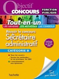 Bernard Delhoume et Carine Courtès-Lapeyrat - Réussir le concours de secrétaire administratif - Catégorie B.