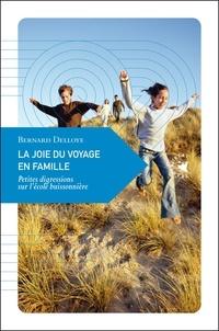Bernard Delloye - La joie du voyage en famille - Petites digressions sur l'école buissonnière.