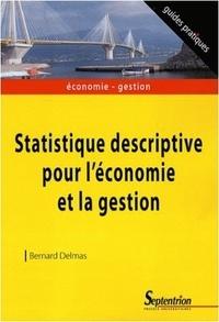 Bernard Delmas - Statistique descriptive pour l'économie et la gestion.