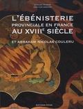 Bernard Deloche et Jean-Yves Mornand - L'ébénisterie provinciale en France au XVIIIe siècle - Et Abraham Nicolas Couleru.