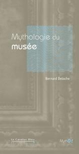 Bernard Deloche - Mythologie du musée - De l'uchronie à l'utopie.