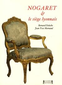 Bernard Deloche et Jean-Yves Mornand - Nogaret et le siège lyonnais - XVIIIe-XXe siècles.
