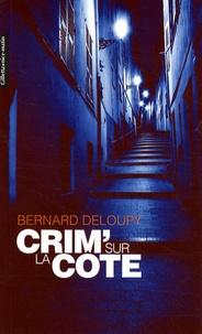 Bernard Deloupy - Crim' sur la Côte.