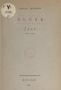 Bernard Delvaille et Jean Markale - Blues. Jazz.
