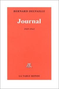 Bernard Delvaille - Journal / Bernard Delvaille Tome 1 - Journal.
