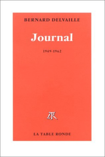 Bernard Delvaille - Journal / Bernard Delvaille Tome 1 - Journal.