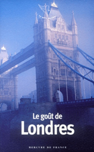 Bernard Delvaille - Le goût de Londres.