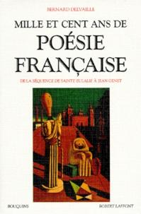 Bernard Delvaille - Mille et cent ans de poésie française - De la séquence de Sainte Eulalie à Jean Genet.