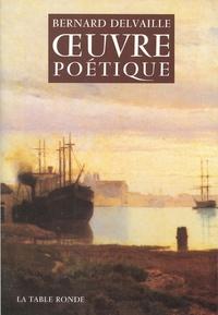 Bernard Delvaille - Oeuvre poétique.