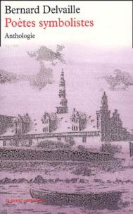 Bernard Delvaille - Poètes symbolistes. - 2ème édition.