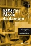 Bernard Delvaux et Mathieu Bouhon - Réfléchir l'école de demain.
