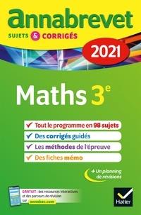 Bernard Demeillers et Emmanuelle Michaud - Annales du brevet Annabrevet 2021 Maths 3e - sujets, corrigés & conseils de méthode.