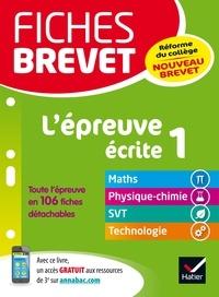Bernard Demeillers et Pascal Bihouée - L'épreuve écrite 1, mathématiques, physique-chimie, sciences et vie de la terre, technologie.
