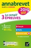 Bernard Demeillers et Matthieu Verrier - La compil' 3 épreuves - Sujets et corrigés français-maths-épreuve orale.