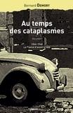 Bernard Demory - Au temps des cataplasmes - 1944-1968, la France d'avant la télé.