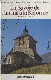 Bernard Demotz et Réjane Brondy - Histoire de la Savoie - Tome 2, La Savoie de l'an mil à la Réforme.