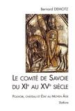 Bernard Demotz - Le comté de Savoie du XIe au XVe siècle - Pouvoir, château et Etat au Moyen Age.