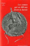 Bernard Demotz - Les comtes qui en 400 ans firent la Savoie.