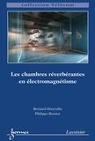 Bernard Démoulin et Philippe Besnier - Chambres réverbérantes en électromagnétisme.