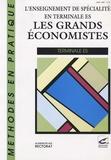 """Bernard Denis et Alain Desante - L'enseignement de spécialité en terminale ES - """"Les grands économistes""""."""