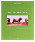 Bernard Denis - Races bovines - Histoire, aptitudes, situation actuelle.