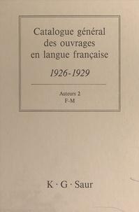 Bernard Dermineur - Catalogue général des ouvrages en langue française, 1926-1929 : Auteurs (2) - F-M.