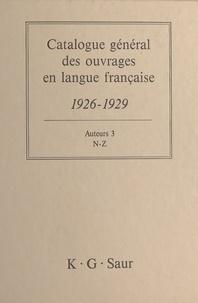 Bernard Dermineur - Catalogue général des ouvrages en langue française, 1926-1929 : Auteurs (3) - N-Z.