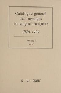Bernard Dermineur - Catalogue général des ouvrages en langue française, 1926-1929 : Matière (1) - A-D.
