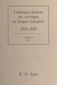 Bernard Dermineur - Catalogue général des ouvrages en langue française, 1926-1929 : Matière (2) - E-L.
