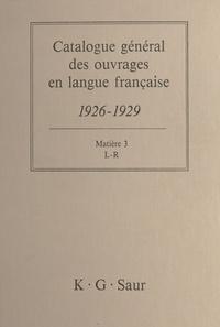 Bernard Dermineur - Catalogue général des ouvrages en langue française, 1926-1929 : Matière (3) - L-R.