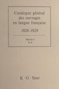 Bernard Dermineur - Catalogue général des ouvrages en langue française, 1926-1929 : Matière (4) - R-Z.
