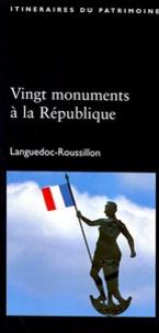 Bernard Derrieu et Xavier Fehrnbach - Vingt monuments à la République - Languedoc-Roussillon.