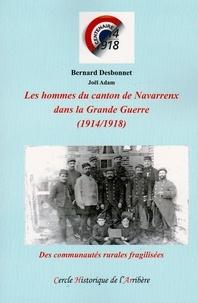 Bernard Desbonnet et Joël Adam - Les Hommes du canton de Navarrenx dans la Grande Guerre (14-18) - Des communautés rurales fragilisées.