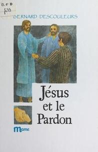 Bernard Descouleurs et  Chica - Jésus et le pardon.