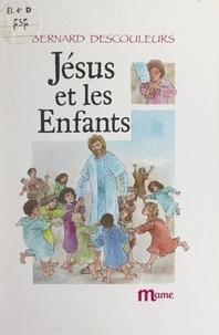 Bernard Descouleurs et  Chica - Jésus et les enfants.