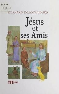 Bernard Descouleurs et  Chica - Jésus et ses amis.