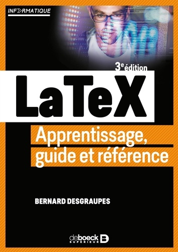 Bernard Desgraupes - LaTeX - Apprentissage, guide et référence.